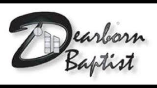 Dearborn Baptist Church Live Stream