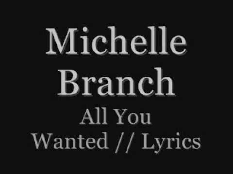 Michelle Branchall you wantedLyrics