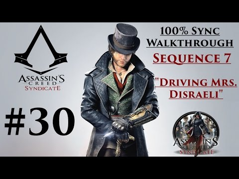"Assassin's Creed Syndicate Walkthrough 100% Sync - Sequence 7 ""Driving Mrs. Disraeli"""