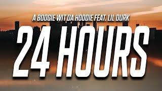 A Boogie Wit Da Hoodie - 24 Hours (Lyrics) feat. Lil Durk