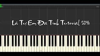 Hướng dẫn Piano là tự em đa tình - La tu em da tinh tutorial 50%
