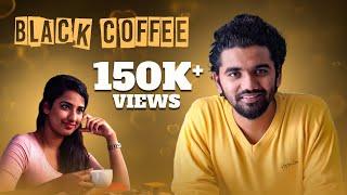 Black Coffee - New Telugu Short Film 2018