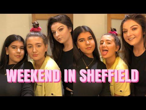GIRLS WEEKEND IN SHEFFIELD :)
