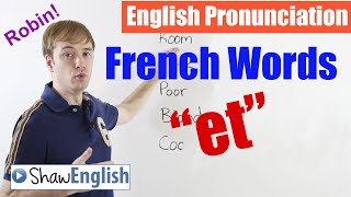 English Pronunciation: French Words 'et'
