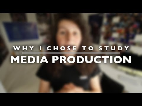 Why I Chose To Study Media Production