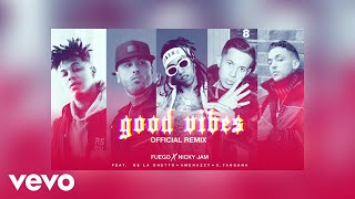 "Fuego, Nicky Jam - ""Good Vibes"" Ft. De La Ghetto, Amenaz..."