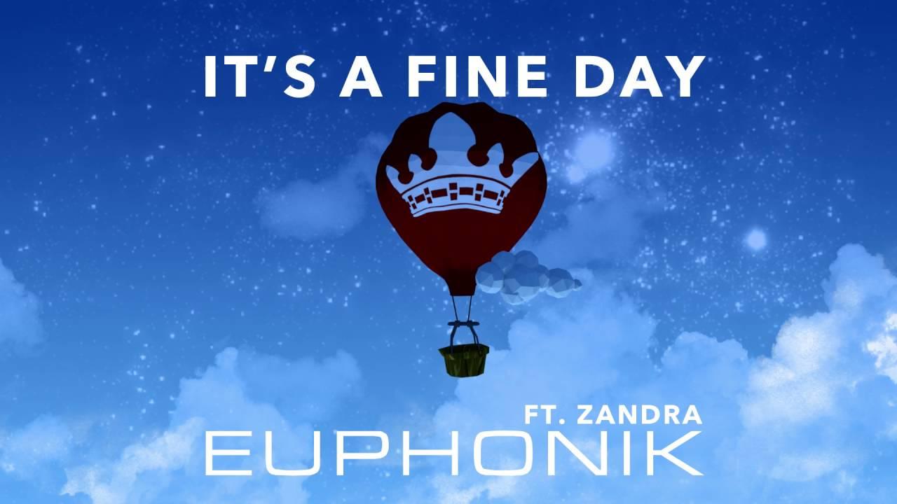 Download Euphonik FT Zandra. - It's A Fine Day