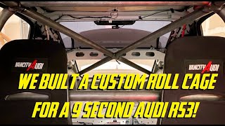 Custom 10-Point Roll Cage for a 9 Second Audi RS3!