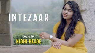 Intezaar | Unplugged cover by Nidhi Hegde | Sing Dil Se | Mithoon | Arijit Singh | Asees Kaur | VYRL