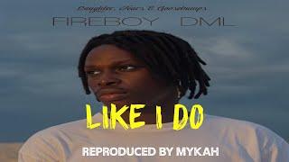 🔥🔥FIREBOY - LIKE I DO Instrumental Reproduced by Mykah