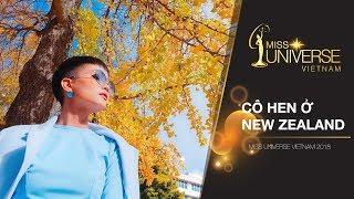 Tập 1: Hoa hậu H'Hen Niê khám phá New Zealand   Miss Universe Vietnam
