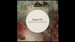 RejecTO - Glove Is In The Air - ABF006