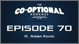 The Co-Optional Podcast Ep. 70 ft. Adam Kovic of Funhaus [strong language] - Mar 5, 2015