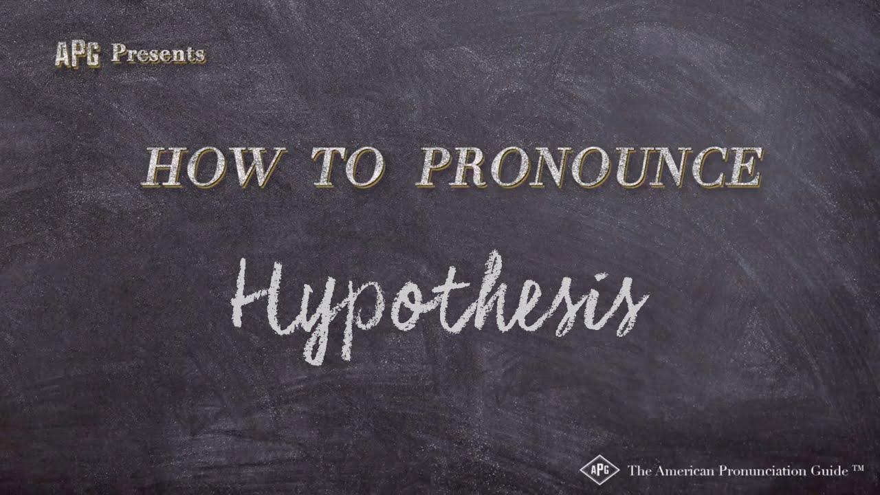 How to Pronounce Hypothesis  Hypothesis Pronunciation