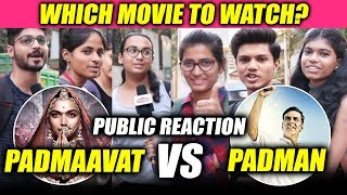 Padmaavat Vs Padman | Which Film Public Are Excited To Watch | Deepika Padukone Vs Akshay Kumar