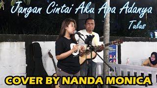 Nanda Monica Jangan Cintai Aku Apa Adanya - Tulus (Cover) Mp3