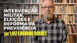 Baixar Luiz Eduardo Soares - Intervenção militar, eleições e reforma da previdência