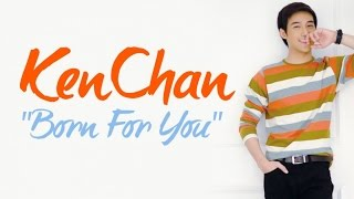 Ken Chan - Born For You (Official Music Video)