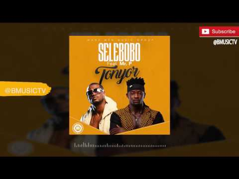 Repeat Selebobo - Tonyor Ft  Mr P(Psquare) (OFFICIAL AUDIO