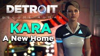 Detroit Become Human Kara Gameplay (A New Home)