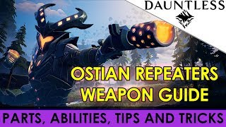 Dauntless - Ostian Repeaters Weapon Guide [Tutorial Walkthrough]