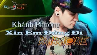 karaoke Xin Em Đừng Đi - Khánh phương (Beat Gốc)