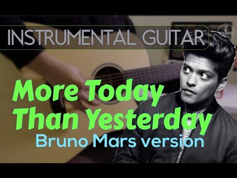Bruno Mars - More Today Than Yesterday instrumental guitar cover