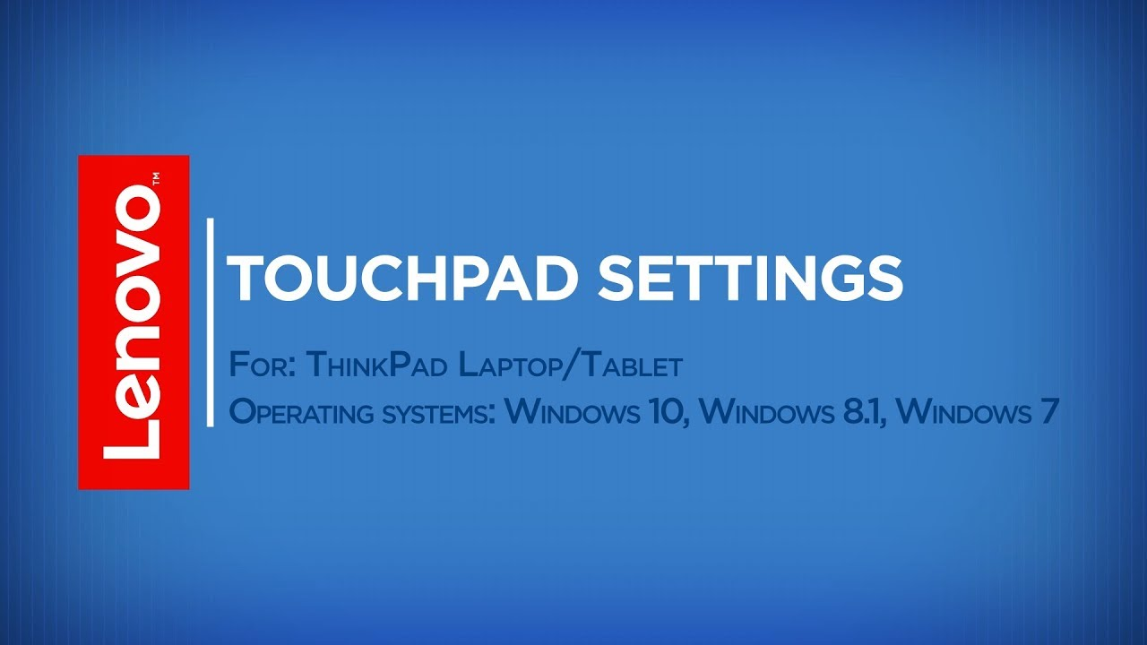 How To – Touchpad Settings in Windows 10, 8, 7 (ThinkPad)