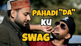 PAHADI DA KU SWAG | GADWALI COMEDY | GADHWALI VIDEO | DUKES CALL