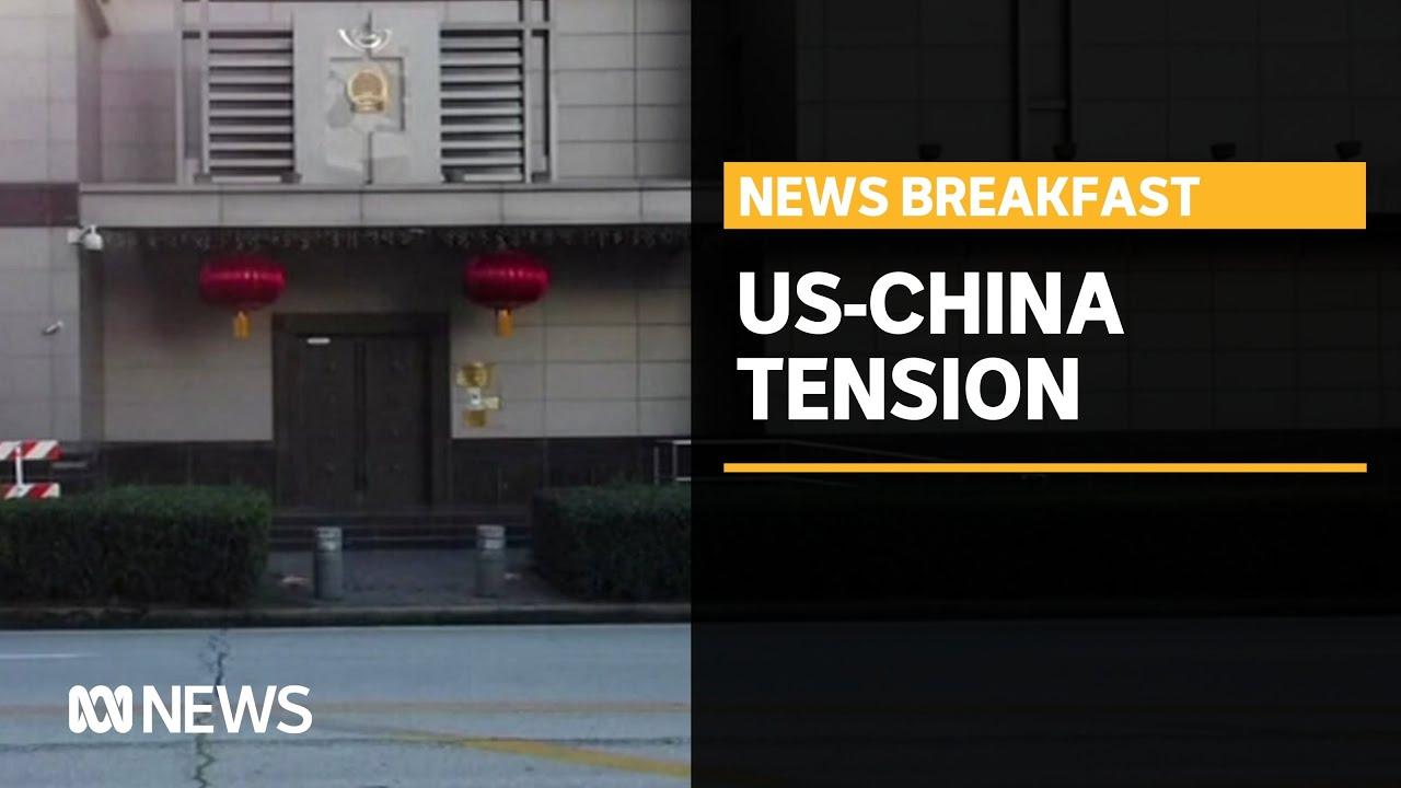 'Unprecedented escalation': US orders shutdown of Chinese consulate in Houston | ABC News – ABC News (Australia)