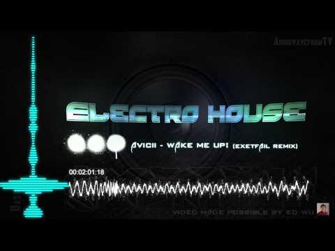 Avicii - Wake Me Up! (Exetfail Remix) [Electro House]