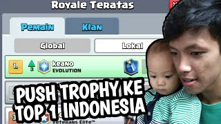 PUSH TROPHY SAMBIL MOMONG ANAK TOP 1 DI INDONESIA🇮🇩 - CLASH ROYALE INDONESIA