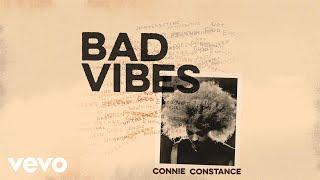 Connie Constance - Bad Vibes