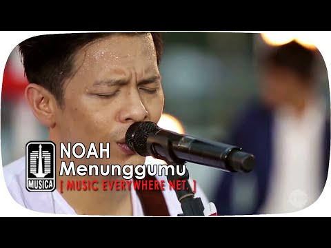 Cover Lagu Live Performance Noah - Menunggumu