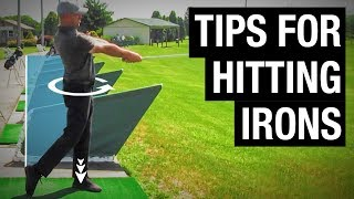 Top 3 Tips For Hitting Irons