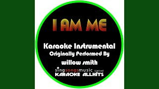 I AM Me (Originally Performed By Willow Smith) (Instrumental Version)