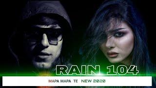 RAIN 104 - МАРА МАРА ТЕ   РАЙН 104 - MARA MARA TE NEW2020 (Official audio)