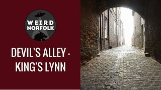 Weird Norfolk - The Devil's Alley in King's Lynn