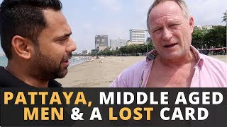 Pattaya & Middle-Aged Men - Lost My Credit Card - Beaches, Night Markets & Indian Food in Pattaya