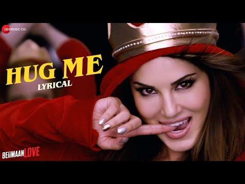 Hug Me - Lyrical   Beiimaan Love   Sunny Leone & Rajniesh Duggall   Kanika Kapoor & Raghav Sachar