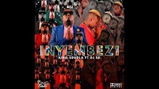 King Sdudla Feat DJ SK - Sula Izinyembezi
