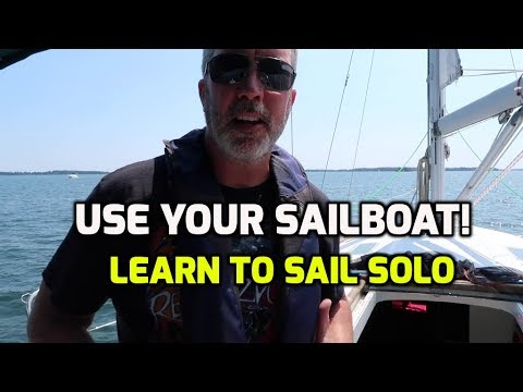 Get good use out of your sailboat.  Learn to sail solo.  A must if you work shift work.