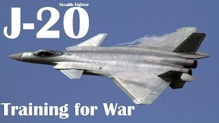 China's J-20 Stealth Fighter Is Now Training for War