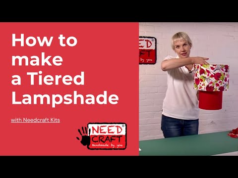How to make a Tiered Professional Lampshade using a Needcraft Kit