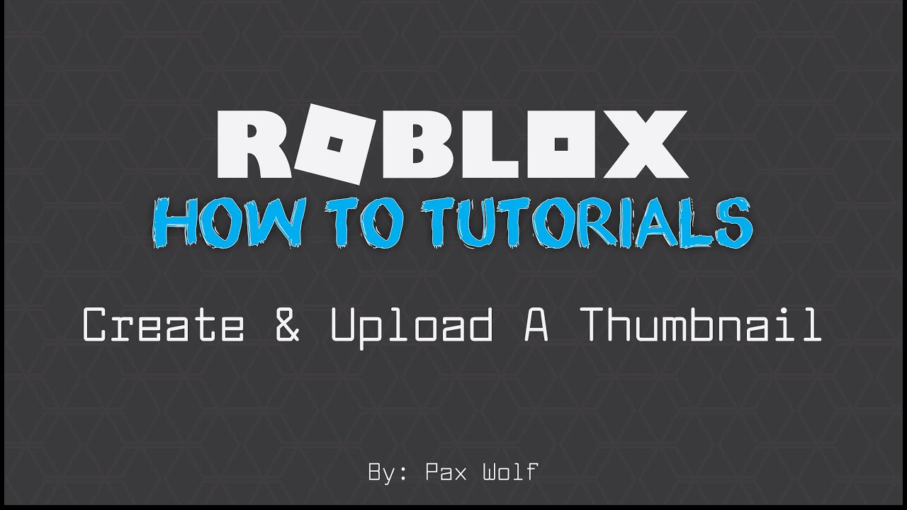 Roblox How To Create And Add A Thumbnail To Your Game Updated