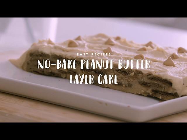 Easy Recipes: No-Bake Peanut Butter Layer Cake