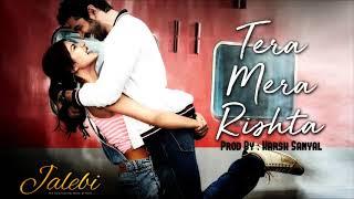 Gambar cover Tera Mera Rishta - Instrumental Cover Mix (Jalebi/KK/Shreya Ghoshal)  | Harsh Sanyal |