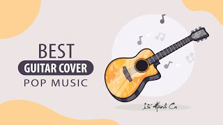 Best Fingerstyle Guitar Covers | Pop Music