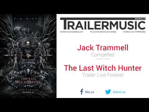 The Last Witch Hunter - Trailer Live Forever Music #1 (Jack Trammell - Compelled)