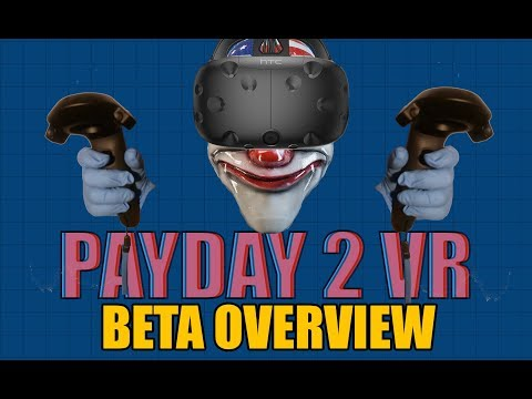 Payday 2 VR Beta Overview (Best VR game on the Vive?)